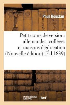 Petit Cours de Versions Allemandes, Collèges et Maisons d'Education. Nouvelle Édition