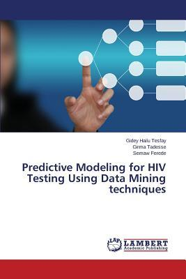 Predictive Modeling for HIV Testing Using Data Mining techniques