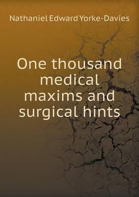One Thousand Medical Maxims and Surgical Hints