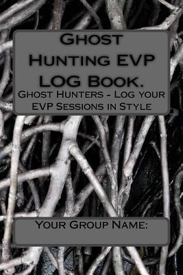 Ghost Hunting Evp Log Book