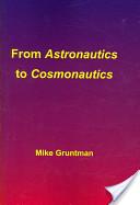 From Astronautics to Cosmonautics