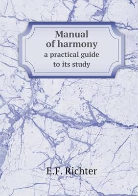 Manual of Harmony a Practical Guide to Its Study