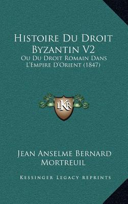 Histoire Du Droit Byzantin V2