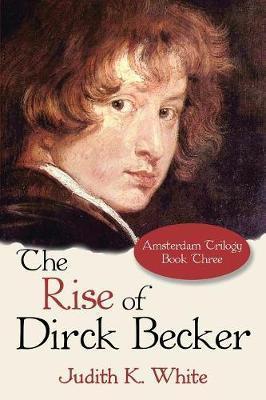 The Rise of Dirck Be...