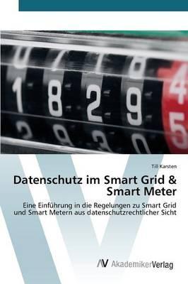Datenschutz im Smart Grid & Smart Meter