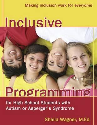 Inclusive Programming for High School Students With Autism or Aspergers Syndrome