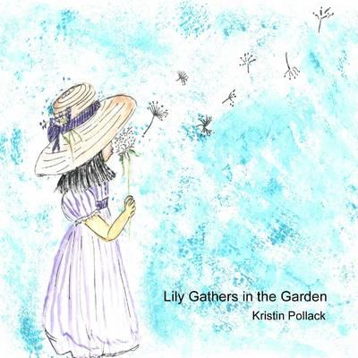 Lily Gathers in the Garden