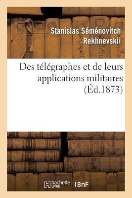 Des Telegraphes et de Leurs Applications Militaires