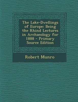 The Lake-Dwellings of Europe