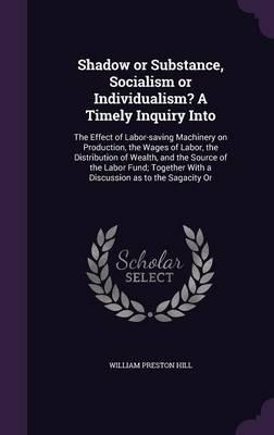 Shadow or Substance, Socialism or Individualism? a Timely Inquiry Into