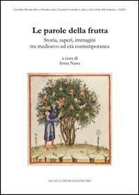 Le parole della frutta. Storia, saperi, immagini tra medioevo ed età contemporanea