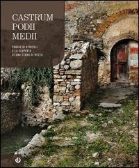 Castrum Podii Medii. Poggio di Otricoli e la scoperta di una terra di mezzo