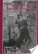 Women of the Western Frontier in Fact, Fiction, and Film