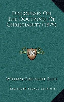 Discourses on the Doctrines of Christianity (1879)