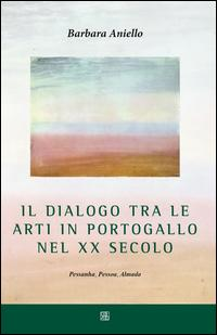 Il dialogo tra le arti in Portogallo nel XX secolo. Pessanha, Pessoa, Almada