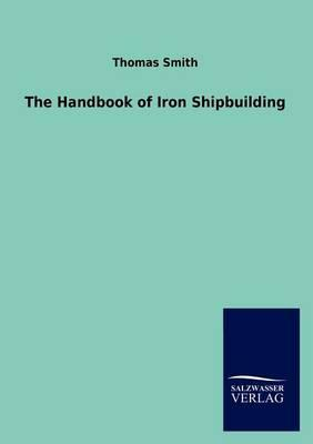 The Handbook of Iron Shipbuilding