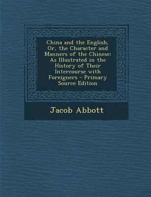 China and the English, Or, the Character and Manners of the Chinese