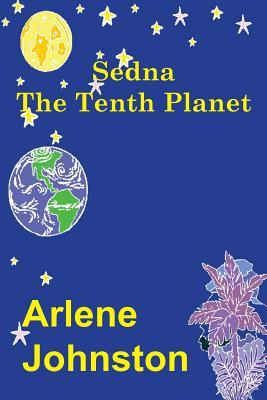 Sedna The Tenth Planet