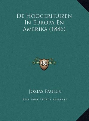 de Hoogerhuizen in Europa En Amerika (1886) de Hoogerhuizen in Europa En Amerika (1886)