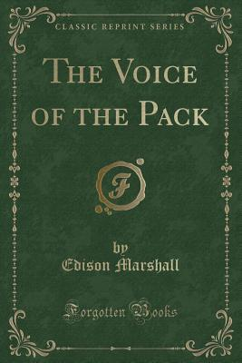 The Voice of the Pack (Classic Reprint)