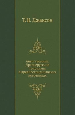 Austr I Gordum. Ancient Russian Place Names in Ancient Norse Sources