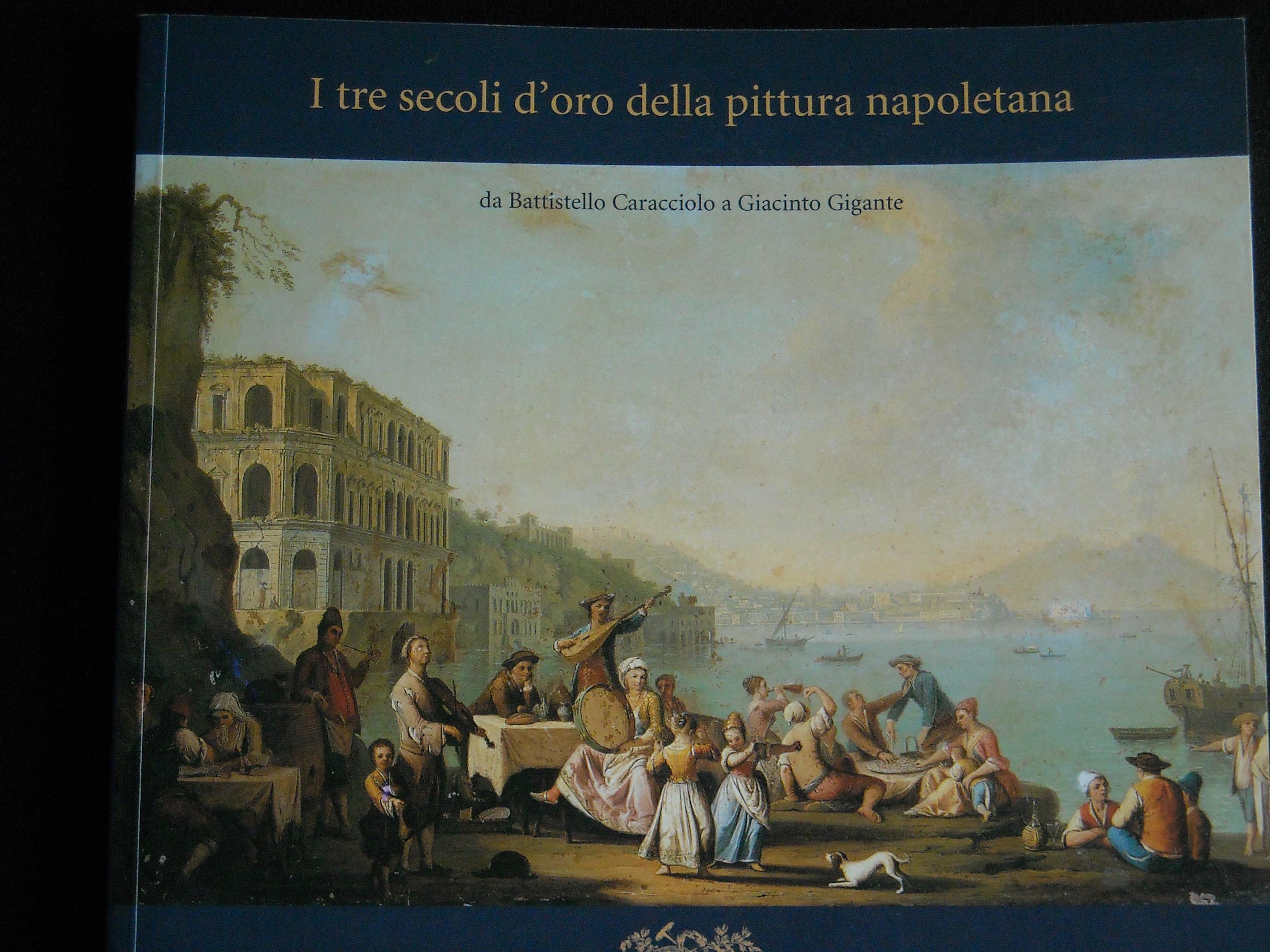I tre secoli d'oro della pittura napoletana: da Battistello Caracciolo a Giacinto Gigante