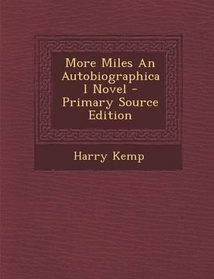 More Miles an Autobiographical Novel - Primary Source Edition