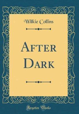 After Dark (Classic Reprint)