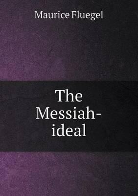 The Messiah-Ideal