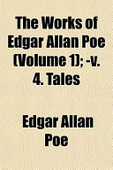 The Works of Edgar Allan Poe (Volume 1); -V. 4. Tales