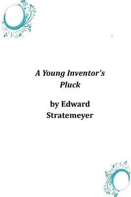 A Young Inventor's Pluck