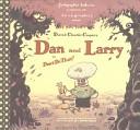 Dan and Larry