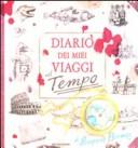 Diario dei miei viaggi nel tempo. Libro pop-up