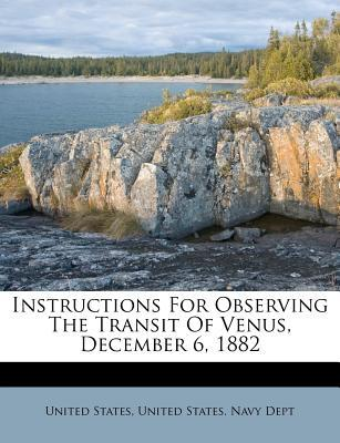 Instructions for Observing the Transit of Venus, December 6, 1882
