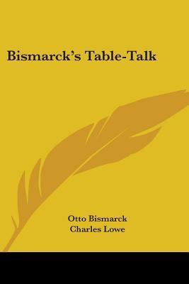 Bismarck's Table-talk