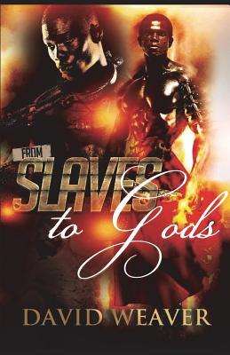 From Slaves to Gods