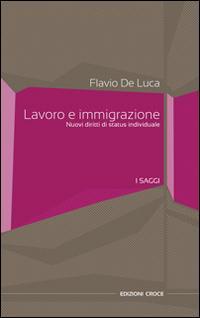 Lavoro e immigrazione. Nuovi diritti di status individuale