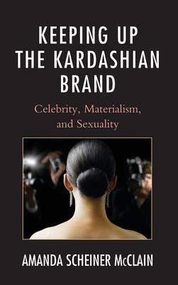 Keeping Up the Kardashian Brand