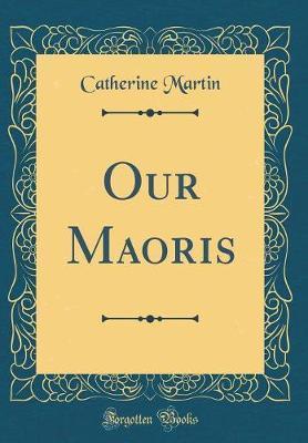Our Maoris (Classic ...