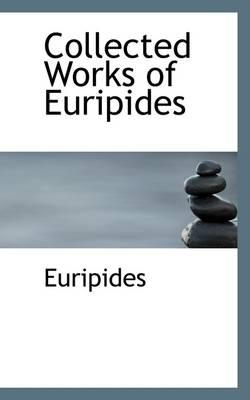 Collected Works of Euripides