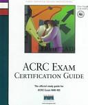 ACRC exam certification guide