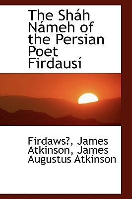 The Shah Nameh of the Persian Poet Firdausi