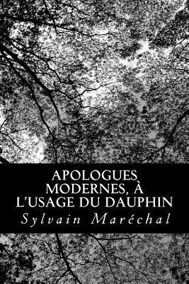 Apologues Modernes, À L'usage Du Dauphin