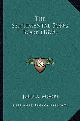 The Sentimental Song Book (1878) the Sentimental Song Book (1878)