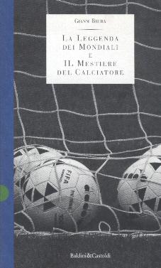 La leggenda dei mondiali e il mestiere del calciatore