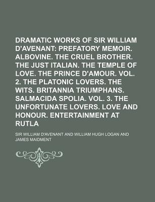 The Dramatic Works of Sir William D'Avenant (V. 1)