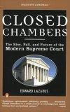 Closed Chambers: the Rise, Fall and Future of the Modern Supreme Court