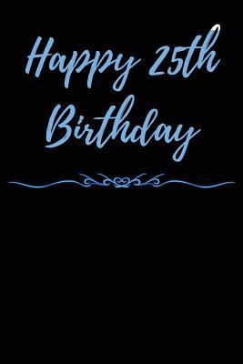 Happy 25th Birthday Journal
