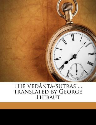 The Vedanta-Sutras Translated by George Thibaut