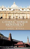 The Catholic Worker Movement (1933-1980)